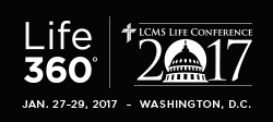 2017 LCMS Life Conference is January 27 to 29 in Arlington, Virginia.