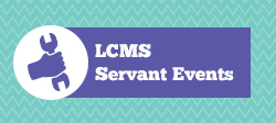 LCMS Servant Events