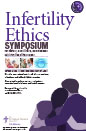 Infertility Ethics Symposium