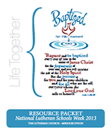 Click to Download Entire Resource Packet for Lutheran Schools Week 2013