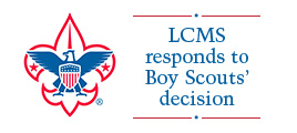 LCMS dissolves formal relationship with Boy Scouts of America.