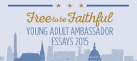 Free to be Faithful Young Adult Ambassador Essays