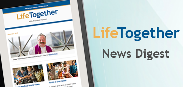 Life Together News Digest from President Harrison