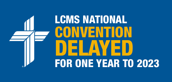 LCMS Synod Convention Delayed