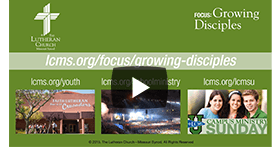 Join the LCMS in focusing on the importance of raising children in the faith, whether they are toddlers or teens.
