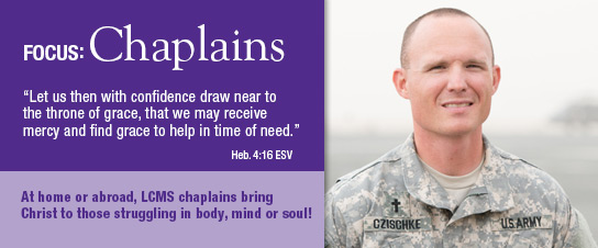 This month, the LCMS celebrates the mercy work being done by our military chaplains and specialized pastoral ministers.