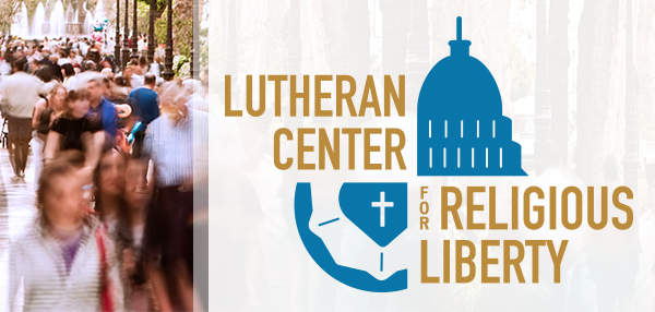 Lutheran Center for Religious Liberty