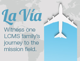 La Via - Witness one LCMS family's journey to the mission field