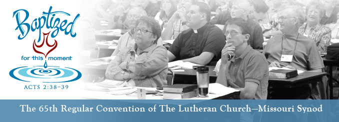 The 2013 National LCMS Convention will be held July 20-25 in St. Louis, Missouri.